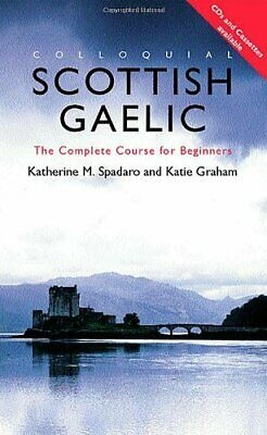 Colloquial Scottish Gaelic: The Complete Co... by Spadaro, Katherine,  Paperback