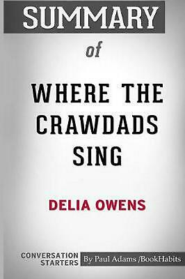 Summary of Where the Crawdads Sing by Delia Owens: Conversation Starters by Paul