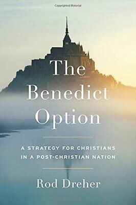 Benedict Option, The by Dreher, Rod Book The Cheap Fast Free Post