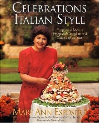 Celebrations Italian Style: Recipes and Menus for Speci... by Esposito, Mary Ann