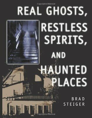Real Ghosts, Restless Spirits and Haunted Places by Brad Steiger Paperback Book