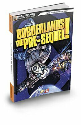 Borderlands: The Pre-Sequel Signature Series Strategy Guide by Bradygames Book