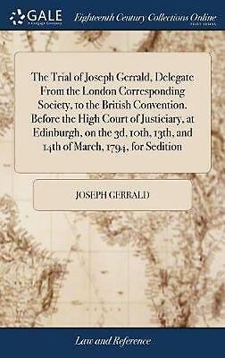 Trial of Joseph Gerrald, Delegate from the London Corresponding Society, to the
