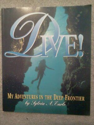 Dive!: My Adventures in the Deep Frontier by Sylvia A. Earle Book The Cheap Fast