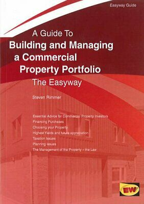 Building and Managing a Commercial Property Portfolio : The ... by Steven Rimmer