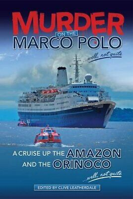 Murder on the Marco Polo ... Well, Not Quite: A Cruise Up the Amazo... Paperback