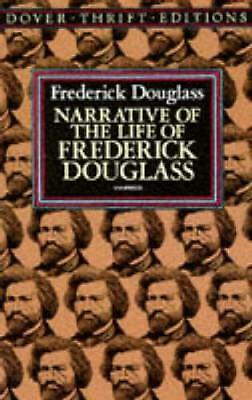 Narrative of the Life of Frederick Douglass: Written by Himself by Frederick Dou