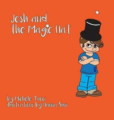 Josh & the Magic Hat by Michele M. Tucci (English) Hardcover Book Free Shipping!