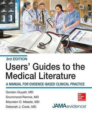 Users' Guides to the Medical Literature: A Manual for Evidence-Based Clinical Pr