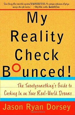 My Reality Check Bounced!: The Gen-Y Guide to Cashing i... by Dorsey, Jason Ryan