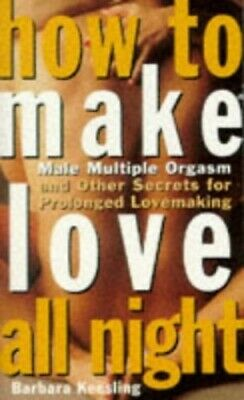 How To Make Love All Night by Keesling Phd, Dr Barbara Paperback Book The Fast