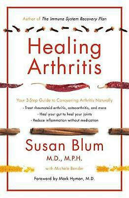 Healing Arthritis: Your 3-Step Guide to Conquering Arthritis Naturally by Susan