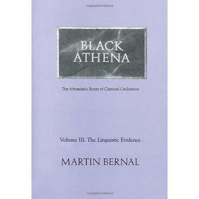 Black Athena: The Afroasiatic Roots of Classical Civilization: The Linguistic Ev