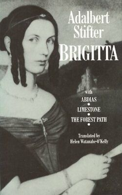 Brigitta: With Abdias, Limestone and the Forest Path by Stifter, Adalbert Book