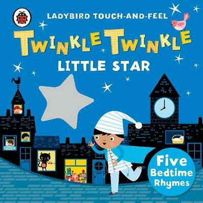 Twinkle, Twinkle, Little Star: Ladybird Touch and Feel Rhymes Board Books Book F