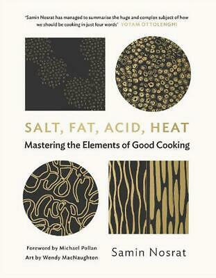 Salt, Fat, Acid, Heat: Mastering the Elements of Good Cooking by Samin Nosrat Ha