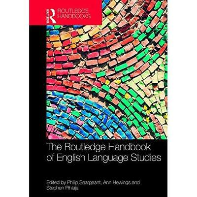 The Routledge Handbook of English Language Studies Seargeant, Philip (Editor)/ H