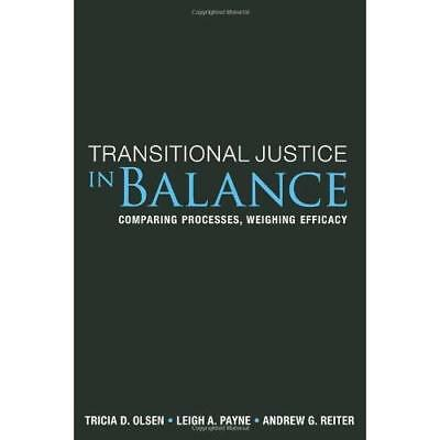 Transitional Justice in Balance: Comparing Processes, W - Paperback NEW Tricia D