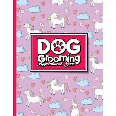 Dog Grooming Appointment Book: 6 Columns Appointment Diary, Appointment Schedule