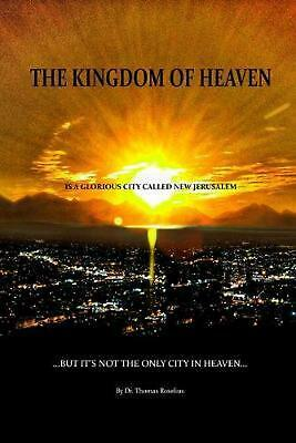 Kingdom of Heaven Is a Glorious City Called New Jerusalem... But It's Not the On