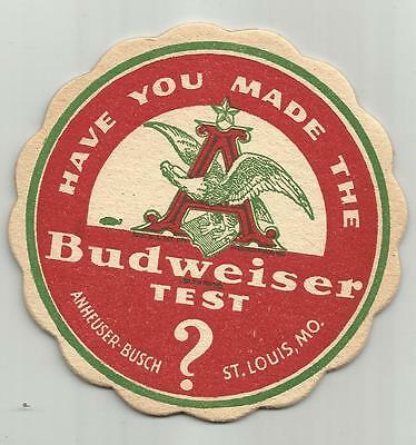 """1940's Budweiser Beer Coaster-St.Louis, MO 4"""" Taste Test? #1255 """"Have You Made?"""""""