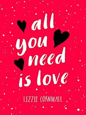 All You Need is Love by Cornwall, Lizzie Book The Cheap Fast Free Post