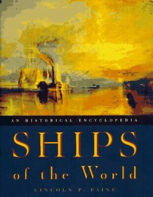 Ships of the World: An Historical Encyclopedia by Paine, Lincoln P. Hardback The