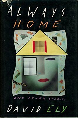 Always Home and Other Stories by Ely, David Book The Cheap Fast Free Post