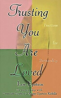 Trusting You Are Loved: Practices for Partnership by Kirkilis, Reppy Epstein The