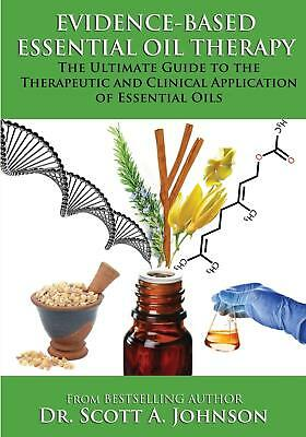 Evidence-based Essential Oil Therapy: The Ultimate Guide to the Therapeutic[PDF]