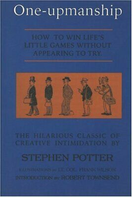 One-Upmanship: How to Win Life's Little Games Wi... by Potter, Stephen Paperback
