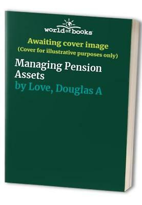 Managing Pension Assets by Love, Douglas A Hardback Book The Cheap Fast Free