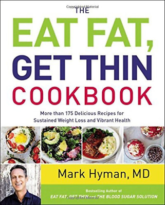 Hyman Mark M.D./ Cyd Leela ...-The Eat Fat Get Thin Cookbook HBOOK NEW