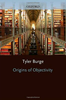 Origins of Objectivity by Burge, Tyler Hardback Book The Cheap Fast Free Post