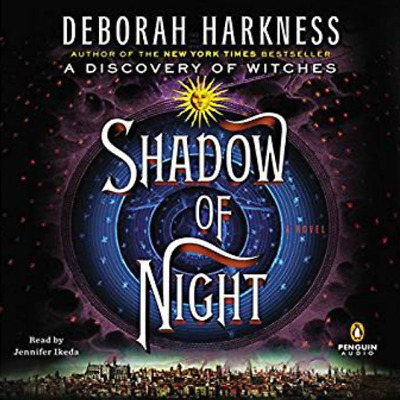 Shadow of Night By Deborah Harkness (All Souls Trilogy, Book 2) [Audiobook MP3]
