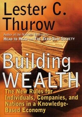 Building Wealth: The New Rules for Individuals, Companie... by Thurow, Lester C.
