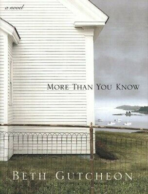 More Than You Know: A Novel by Gutcheon, Beth Richardson Book The Fast Free