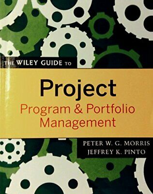 The Wiley Guide to Project, Program & Portfolio Management (The Wil... Paperback