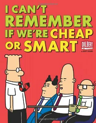 I Can't Remember If We're Cheap or Smart (Dilbert Books (Pape... by Adams, Scott