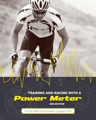 Training and Racing with a Power Meter, 2nd Ed. by Coggan PhD, Andrew Paperback