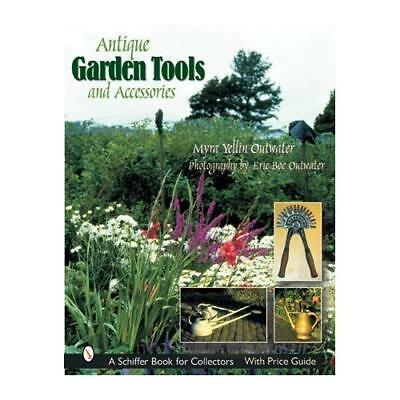 Antique Garden Tools And Accessories (Schiffer Book for Collectors) Outwater, My