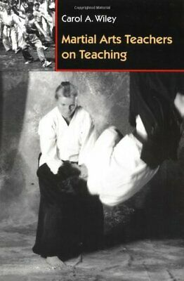 Martial Arts Teachers on Teaching by Wiley, Carol Paperback Book The Cheap Fast