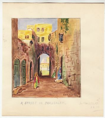 A STREET IN JERUSALEM - Israel - by L Halstead - dated 1918 - about 12 x 13 cms