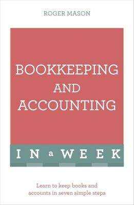 Bookkeeping And Accounting In A Week: Learn To Keep Books And Acc...
