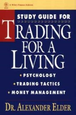 Trading for a Living: Psychology, Trading, Tactics, and Money Man...