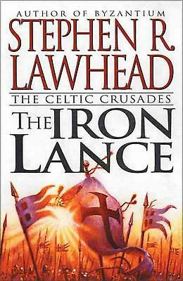 The Iron Lance: The Celtic Crusades: Book I by Stephen R. Lawhead (English) Mass