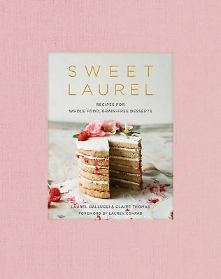 Sweet Laurel: Recipes for Whole Food, Grain-Free Desserts [PDF]