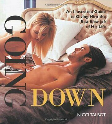 Going Down: An Illustrated Guide to Giv... by Talbot, Nicci Paperback / softback
