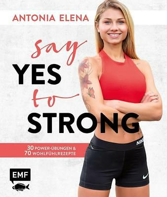 Say yes to strong Antonia Elena
