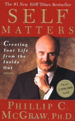 Self Matters: Creating Your Life from the Insid... by McGraw, Dr. Phil Paperback